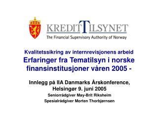 Innlegg på IIA Danmarks Årskonference, Helsingør 9. juni 2005 Seniorrådgiver May-Brit Riksheim