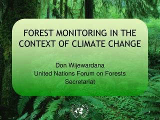 FOREST MONITORING IN THE CONTEXT OF CLIMATE CHANGE