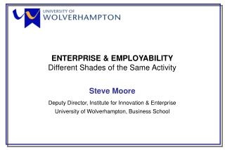 ENTERPRISE & EMPLOYABILITY Different Shades of the Same Activity