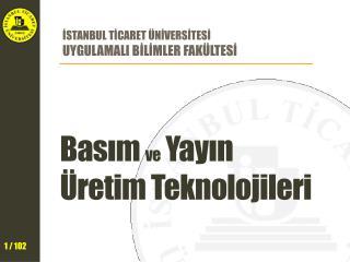 Basım  ve  Yayın  Üretim Teknolojileri