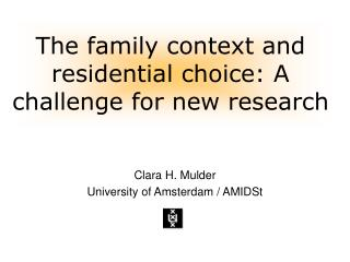 Clara H. Mulder University of Amsterdam / AMIDSt
