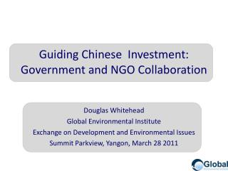 Guiding Chinese  Investment: Government and NGO Collaboration