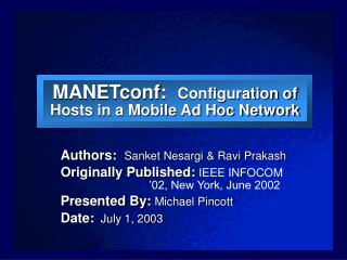 MANETconf:   Configuration of Hosts in a Mobile Ad Hoc Network