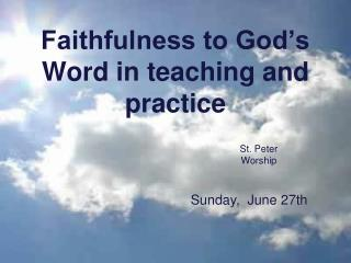 Faithfulness to God's Word in teaching and practice