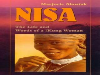 Nisa: The Life and Words of a !Kung Woman Majorie Shostak
