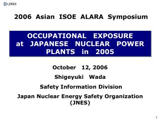 OCCUPATIONAL EXPOSURE at JAPANESE NUCLEAR POWER PLANTS in 2005