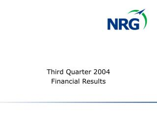 Third Quarter 2004  Financial Results