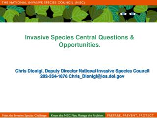 Invasive Species Central Questions & Opportunities.
