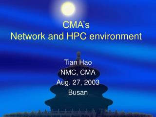 CMA's  Network and HPC environment