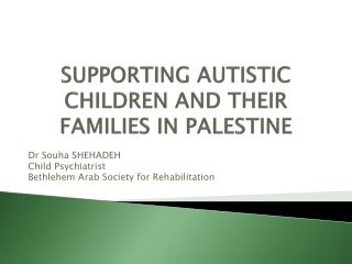 SUPPORTING AUTISTIC CHILDREN AND THEIR FAMILIES IN PALESTINE