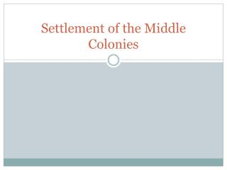 Settlement of the Middle Colonies