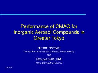 Performance of CMAQ for Inorganic Aerosol Compounds in Greater Tokyo