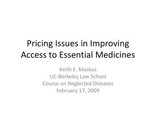 Pricing Issues in Improving Access to Essential Medicines