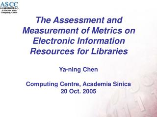 The Assessment and Measurement of Metrics on Electronic Information Resources for Libraries