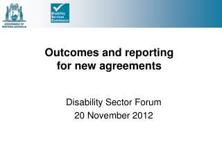 Outcomes and reporting  for new agreements