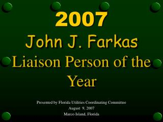 John J. Farkas Liaison Person of the Year