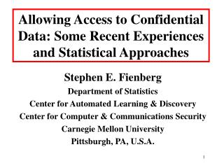Allowing Access to Confidential Data: Some Recent Experiences and Statistical Approaches