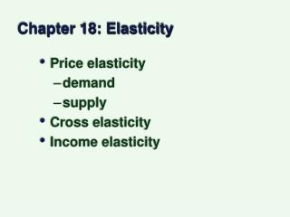 Chapter 18: Elasticity