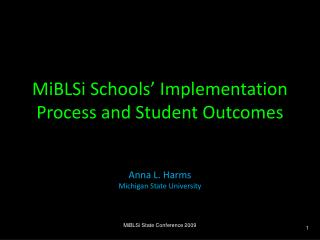 MiBLSi Schools' Implementation Process and Student Outcomes