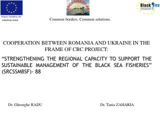 COOPERATION BETWEEN ROMANIA AND UKRAINE IN THE FRAME OF CBC PROJECT: