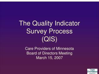 The Quality Indicator Survey Process (QIS)
