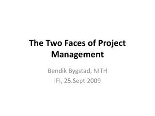 The Two Faces of Project Management