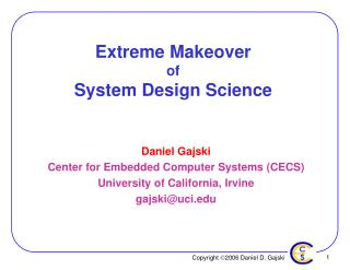 Extreme Makeover of System Design Science