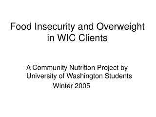 Food Insecurity and Overweight             in WIC Clients