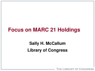 Focus on MARC 21 Holdings