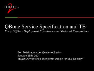 QBone Service Specification and TE Early DiffServ Deployment Experiences and Reduced Expectations