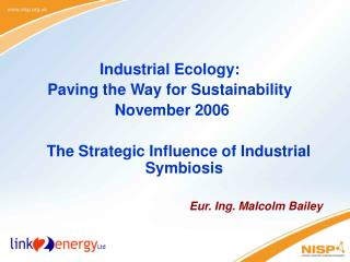 Industrial Ecology:  Paving the Way for Sustainability  November 2006