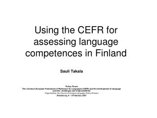 Using the CEFR for assessing language competences in Finland