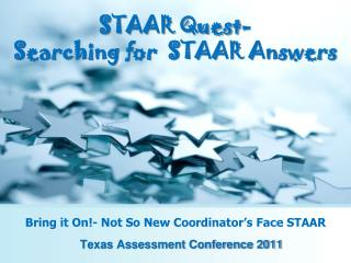 Bring it On!- Not So New Coordinator's Face STAAR
