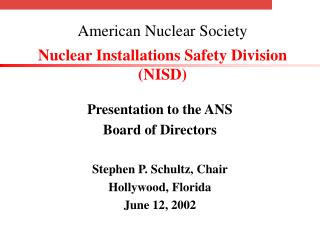 American Nuclear Society Nuclear Installations Safety Division (NISD)