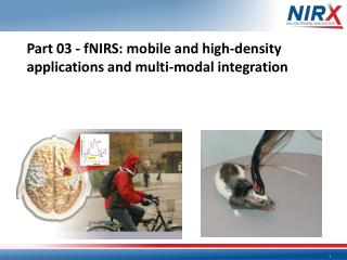Part 03 -  fNIRS :  mobile and high-density applications and multi-modal integration