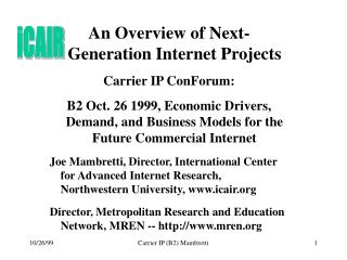 An Overview of Next-Generation Internet Projects Carrier IP ConForum: