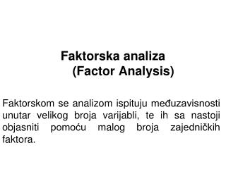 Faktorska analiza  ( Factor Analysis)