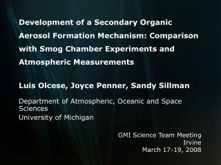 Luis Olcese, Joyce Penner, Sandy Sillman Department of Atmospheric, Oceanic and Space Sciences