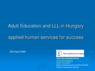 Adult Education and LLL in Hungary  - applied human services for success