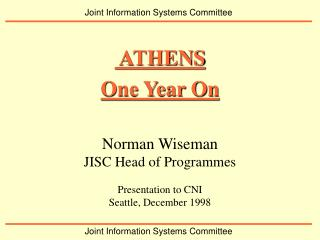 Norman Wiseman JISC Head of Programmes Presentation to CNI Seattle, December 1998