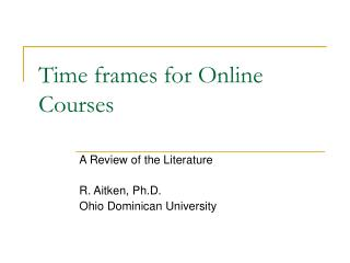 Time frames for Online Courses