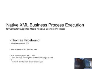 Native XML Business Process Execution for Computer Supported Mobile Adaptive Business Processes