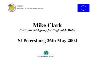 Mike Clark Environment Agency for England & Wales St Petersburg 26th May 2004