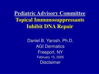 Pediatric Advisory Committee Topical Immunosuppressants Inhibit DNA Repair