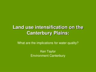 Land use intensification on the Canterbury Plains: