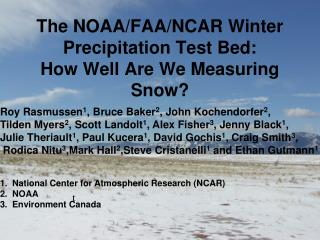 The NOAA/FAA/NCAR Winter Precipitation Test Bed: How Well Are We Measuring Snow?