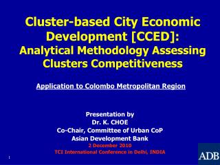 Presentation by  Dr. K. CHOE  Co-Chair, Committee of Urban CoP  Asian Development Bank