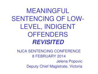 MEANINGFUL SENTENCING OF LOW-LEVEL, INDIGENT OFFENDERS REVISITED