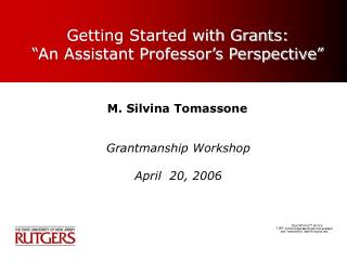 "Getting Started with Grants: ""An Assistant Professor's Perspective"""