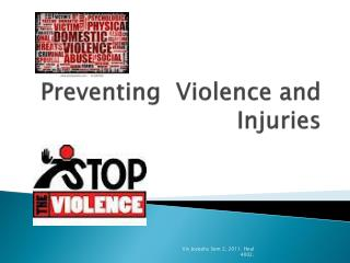 Preventing  Violence and Injuries